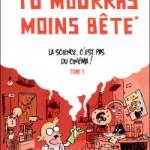 Tu mourras moins bête, T1 : La science, c'est pas du cinéma ! – Marion Montaigne