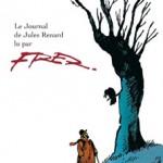 Le journal de Jules Renard lu par Fred – Fred