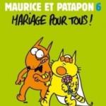Maurice et Patapon, T6 : Mariage pour tous ! – Charb