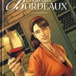 Châteaux Bordeaux, T4 : Les millésimes – Eric Corbeyran & Espé
