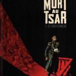 Mort au tsar, T1 : Le gouverneur – Fabien Nury & Thierry Robin