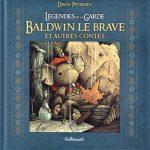 Légendes de la garde, T4 : Baldwin le Brave et autres contes