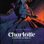 Charlotte impératrice, T1 : La princesse et l'archiduc