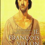 Je, François Villon, T2 : Bienvenue parmi les ignobles