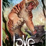 Love, T1 : Le tigre