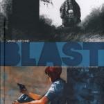 Blast, T4 : Pourvu que les bouddhistes se trompent – Manu Larcenet