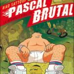 Pascal Brutal, T1 : La Nouvelle Virilité – Riad Sattouf