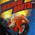 Pascal Brutal, T3 : Plus Fort que les Plus Forts – Riad Sattouf