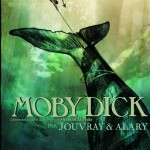 Moby Dick – Olivier Jouvray & Pierre Alary