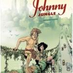 Johnny Jungle, T1 – Jean-Christophe Deveney & Jérôme Jouvray