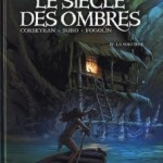 Le siècle des ombres, T4 : La sorcière – Eric Corbeyran & Michel Suro