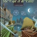De cape et de crocs, T1 : Le secret du janissaire – Alain Ayroles & Jean-Luc Masbou