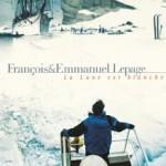 La lune est blanche – Emmanuel Lepage & François Lepage