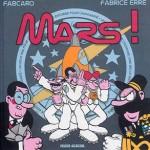 Mars ! – Fabrice Erre & Fabcaro