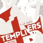 Templiers, T1 : La chute – Jordan Mechner & LuUyen Pham