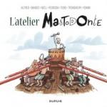 L'atelier Mastodonte – Lewis Trondheim, Yoann, Cyril Pedrosa, Alfred, Julien Neel, Tébo & Guillaume Bianco