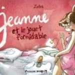 Jeanne et le jouet formidable – Zelba
