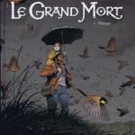 Le grand mort, T5 : Panique – Régis Loisel, Jean-Blaise Djian & Vincent Mallié