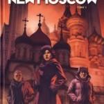 Uchronie(s), New Moscow, T1 – Eric Corbeyran & Nicolas Otéro