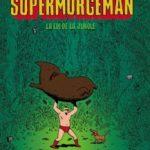 Supermurgeman, T1 : La loi de la jungle