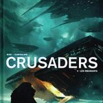 Crusaders, T2 : Les émanants