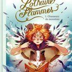 Lothaire Flammes, T1 : Chasseurs de monstres